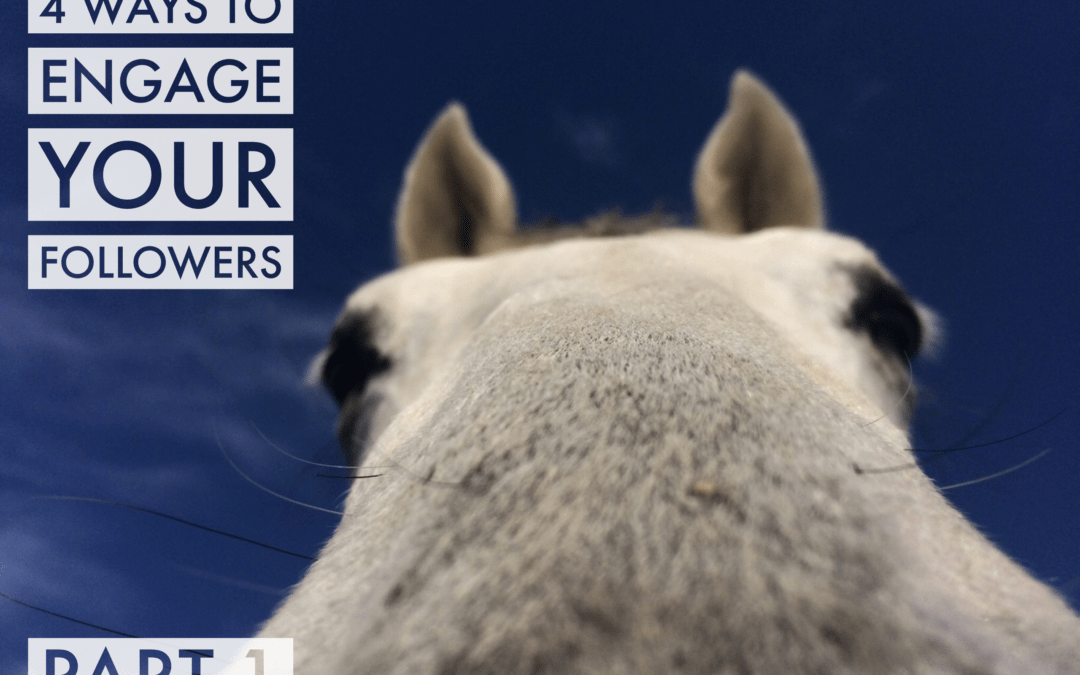 4 ways to engage with your followers – part one
